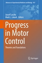 Progress in Motor Control: Theories and Translations