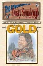Adventure Gold: Adventures of Dusty Sourdough, Book 3 by Glen Guy
