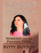 Wheezer And the Painted Frog by Kitty Sutton