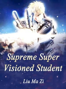 Supreme Super Visioned Student: Volume 3