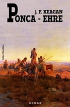 Ponca-Ehre by J. F. Keagan