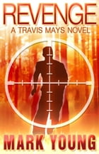 Revenge (A Travis Mays Novel): (A Travis Mays Novel) by Mark Young