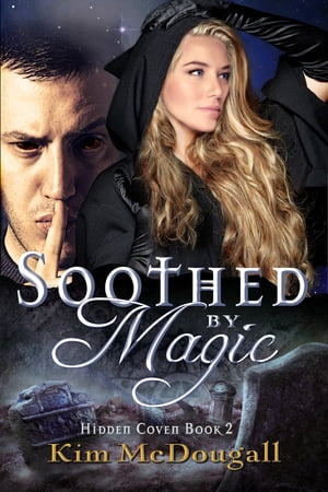 Soothed by Magic by Kim McDougall
