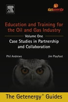 Education and Training for the Oil and Gas Industry: Case Studies in Partnership and Collaboration…