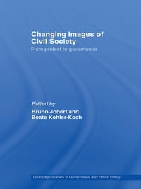 Changing Images of Civil Society: From Protest to Governance
