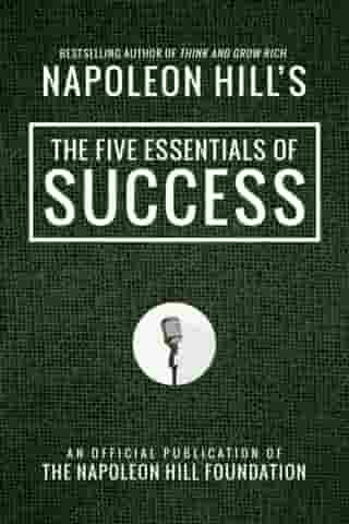The Five Essentials of Success by Napoleon Hill