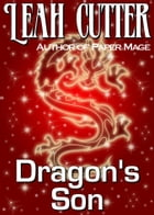 Dragon's Son by Leah Cutter