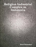 Religion Industrial Complex in Indonesia