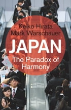 Japan: The Paradox of Harmony by Keiko Hirata