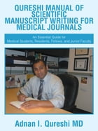 QURESHI MANUAL OF SCIENTIFIC MANUSCRIPT WRITING FOR MEDICAL JOURNALS: An Essential Guide for…