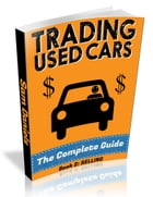 How to Buy and Sell Cars for Profit (Book 2/2 : SELLING): The Complete Guide - Book 2: SELLING by Sam Daniels
