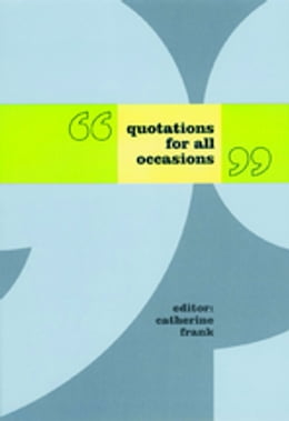 Book Quotations for All Occasions by Catherine Frank