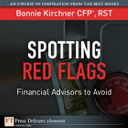 Book Spotting Red Flags: Financial Advisors to Avoid by Bonnie Kirchner