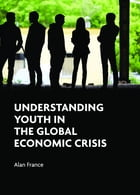 Understanding youth in the global economic crisis