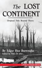 The Lost Continent (Original Title: Beyond Thirty) by Edgar` Rice Burroughs