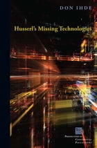 Husserl's Missing Technologies