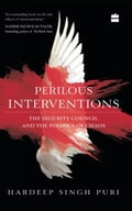 9789351777601 - Hardeep Singh Puri: Perilous Interventions: The Security Council and the Politics of Chaos - पुस्तक