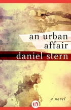 An Urban Affair: A Novel