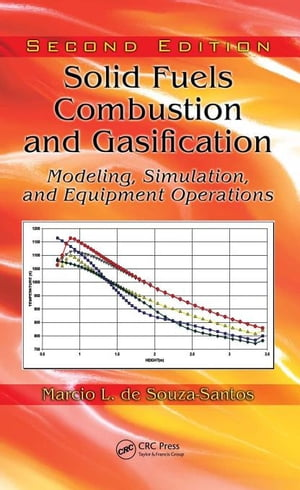 Solid Fuels Combustion and Gasification: Modeling,  Simulation,  and Equipment Operations Second Edition
