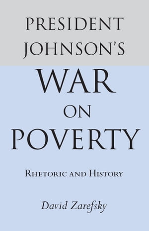 President Johnson's War On Poverty Rhetoric and History