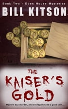 The Kaiser's Gold by Bill Kitson