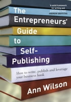 Entrepreneurs' Guide to Self-Publishing by Ann Wilson