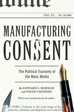Book Manufacturing Consent: The Political Economy of the Mass Media by Edward S. Herman