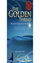The Golden Thread: The Art of Living Life at the Peak by Amata Natasha Goldie