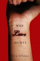 Why Love Hurts: A Sociological Explanation