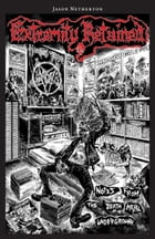 Extremity Retained: Notes From the Death Metal Underground by Jason Netherton