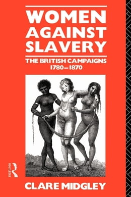Book Women Against Slavery by Midgley, Clare