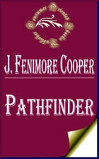 Pathfinder; Or, The Inland Sea by James Fenimore Cooper