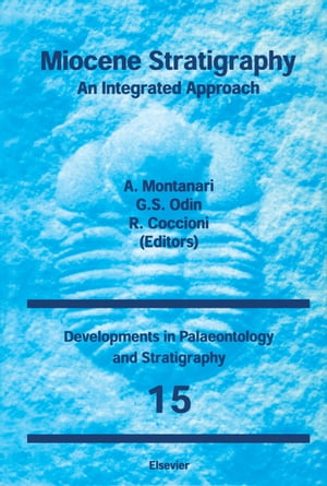 Miocene Stratigraphy: An Integrated Approach