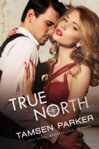 True North by Tamsen Parker