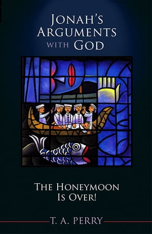 Jonah's Arguments with God: The Honeymoon Is Over