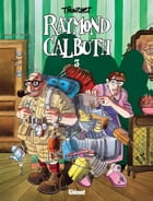 Raymond Calbuth Tome 3 by Didier Tronchet