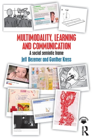 Multimodality,  Learning and Communication A social semiotic frame