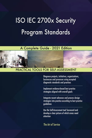 ISO IEC 2700x Security Program Standards A Complete Guide - 2021 Edition by Gerardus Blokdyk