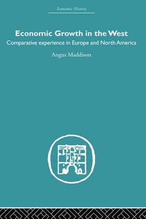 Economic Growth in the West Comparative Experience in Europe and North America