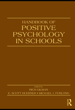 Book Handbook of Positive Psychology in Schools by Gilman, Rich