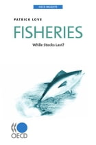 Fisheries: While Stocks Last? by Collective