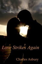 Love Strikes Again by Charles Asbury
