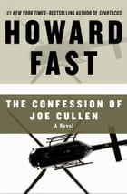 The Confession of Joe Cullen: A Novel by Howard Fast