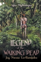 Legend of the Walking Dead by Joy Nwosu Lo-Bamjoko