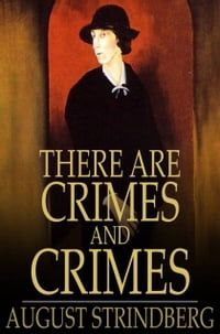 There Are Crimes and Crimes: A Comedy