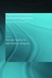 Functional Structure(s), Form and Interpretation: Perspectives from East Asian Languages