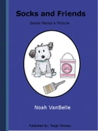 """Socks and Friends: Socks Paints a Picture """"Book 1"""" by Noah VanBelle"""