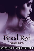 Blood Red: Season 03 by Vivian Wolkoff