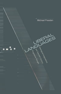 Liberal Languages: Ideological Imaginations and Twentieth-Century Progressive Thought