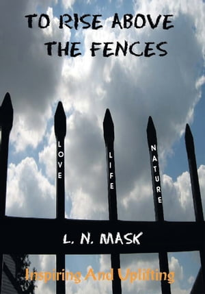 To Rise Above the Fences: Poetry